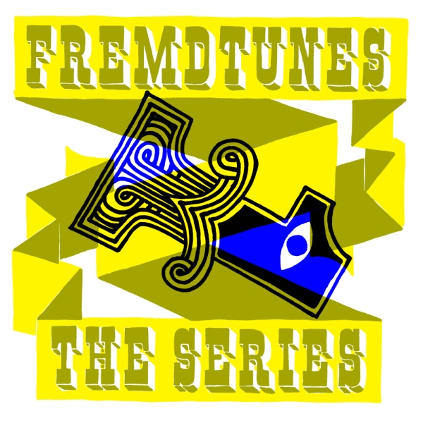 Fremdtunes - the series 1