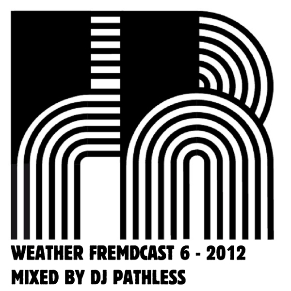 FR WEATHER FREMDCAST 6 - 2012 PATHLESSkopie