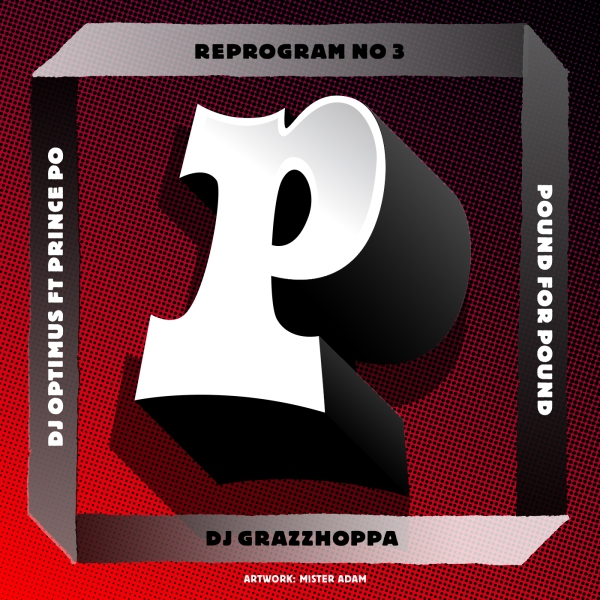 REPROGRAM_NR3 artwork by Mister Adam - DJ Optimus ft Prince Po - Pound For Pound (Grazzhoppa Remix)